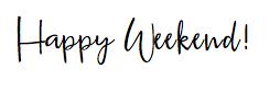 Happy Weekend Prima Darling